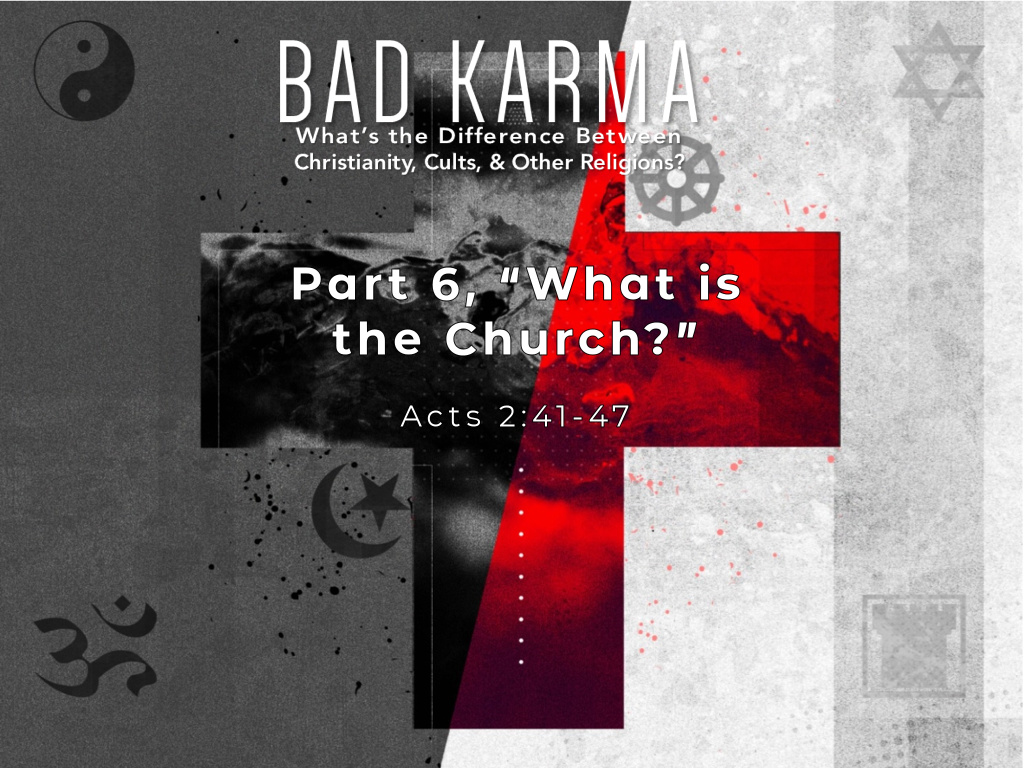 Part 6 - What is the Church?