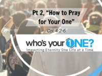 "Part 2 - ""How to Pray for Your One"" Image"