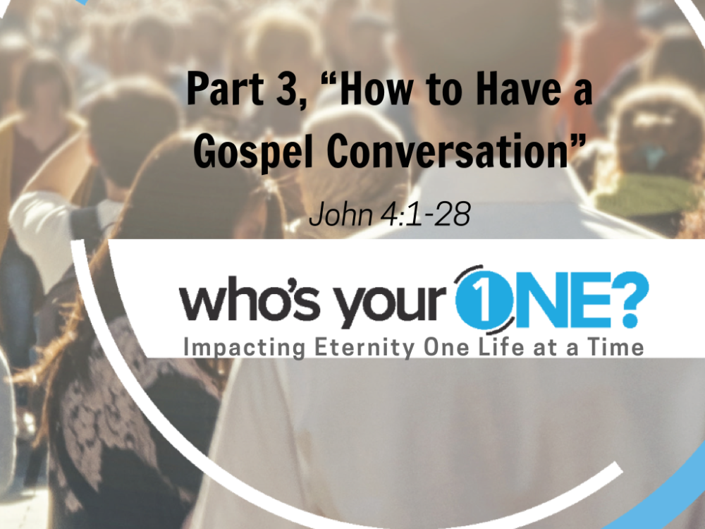 "Part 3, ""How to Have a Gospel Conversation"""