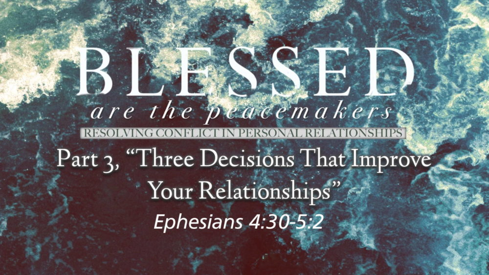 "Part 3, ""Three Decisions That Improve Your Relationships"" Image"
