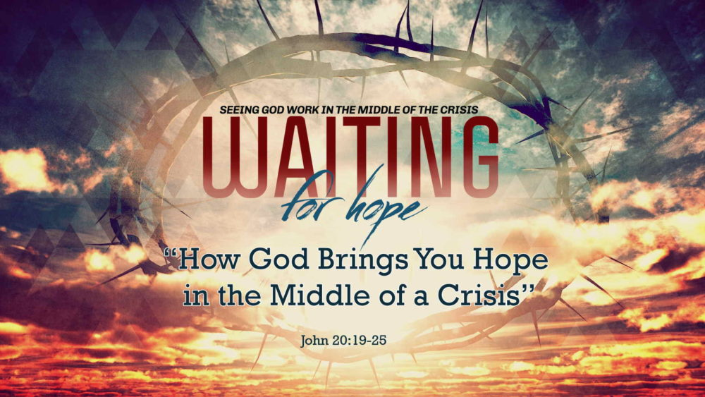 "Part 4, ""How God Brings You Hope in the Middle of the Crisis""  Image"