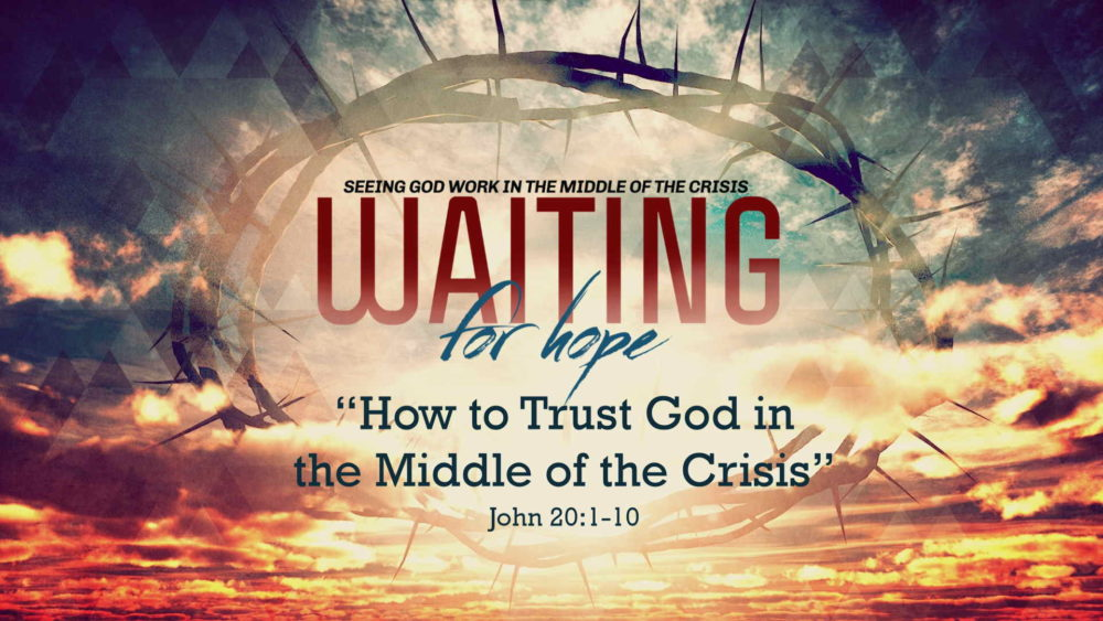 "Part 3, ""How to Trust God in the Middle of the Crisis"" Image"