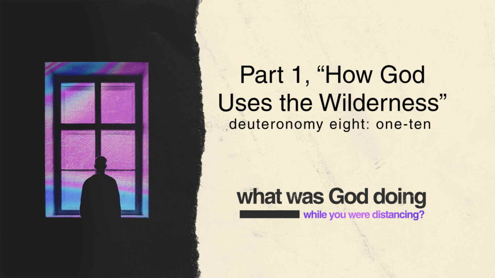 "Part 1, ""How God Uses the Wilderness"" Image"