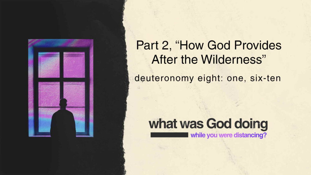 "Part 2, ""How God Provides After the Wilderness"" Image"