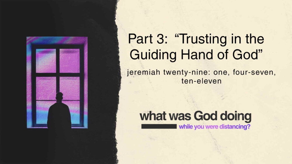 "Part 3, ""Trusting in the Guiding Hand of God"""
