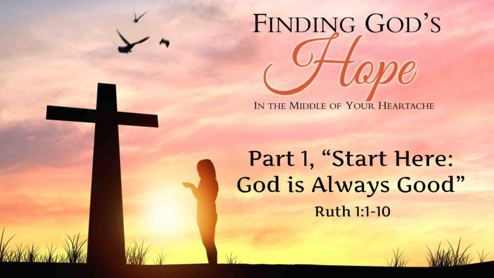 "Part 1, ""Start Here: God is Always Good"" Image"