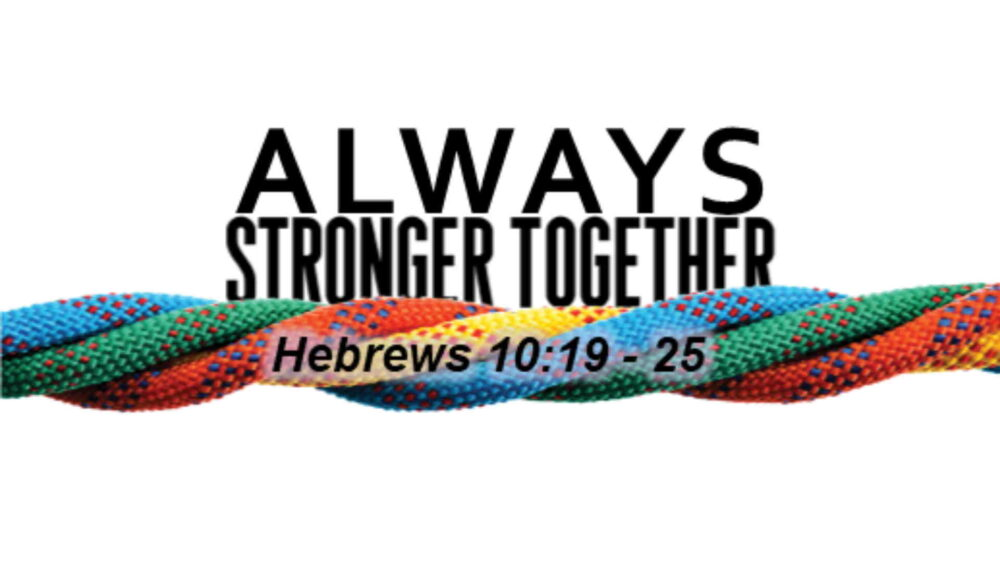 """Always Stronger Together"" Image"