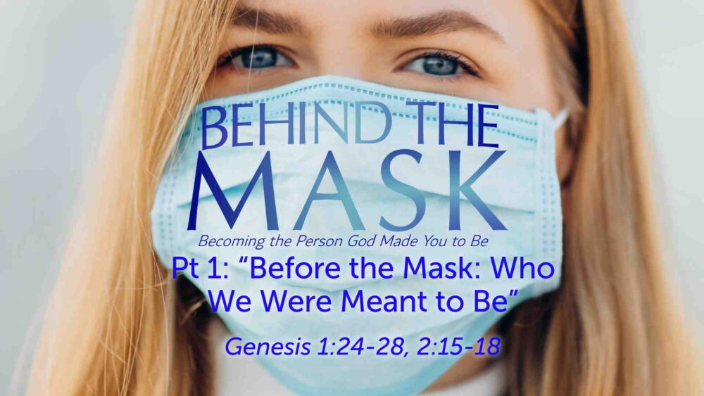 "Part 1: ""Before the Mask: Who We Were Meant to Be"" Image"