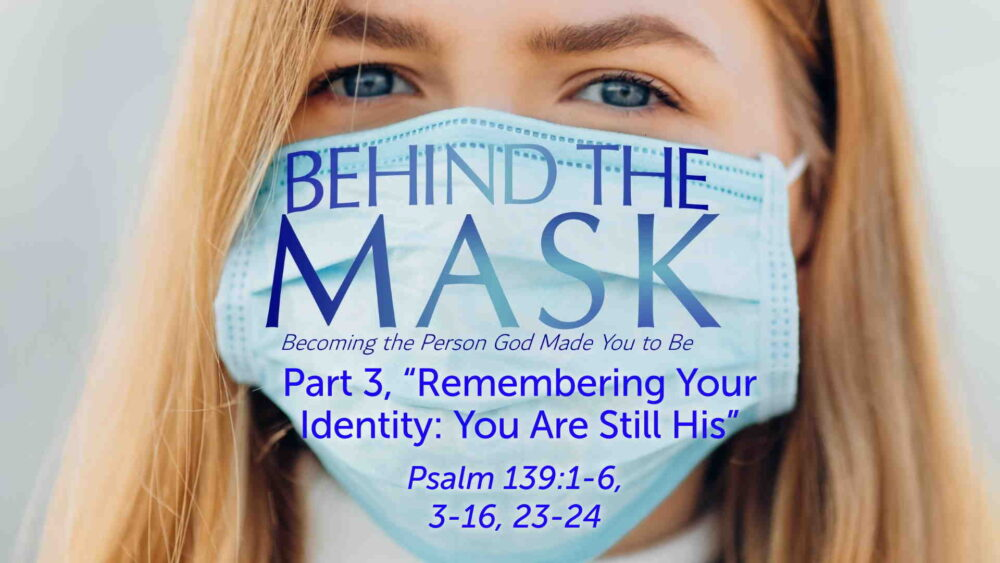 "Part 3, ""Remembering Your Identity: You Are Still His"""
