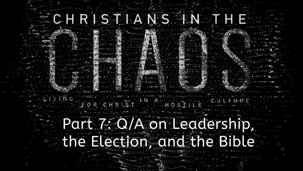 "Part 7: ""Q/A- Leadership, the Election, and the Bible"" Image"