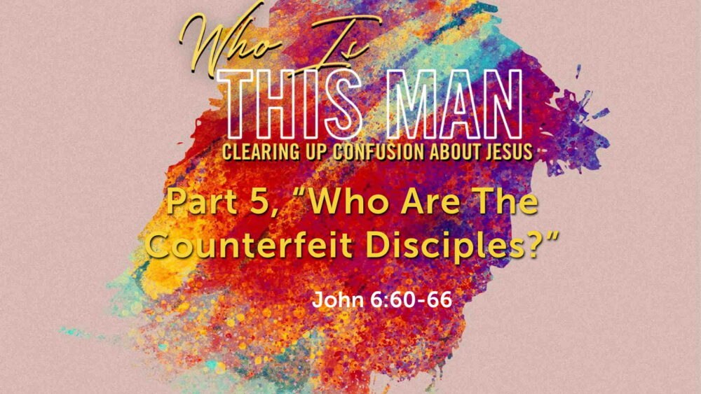 "Part 5, ""Who Are The Counterfeit Disciples?"" Image"